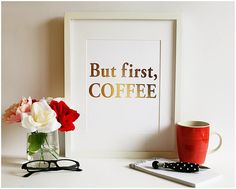 sign for coffee bar in kitchen. Gold Foil But first Coffee Print by AbbyandGraceShop on Etsy