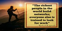 """Go to http://www.imastersacademy.com/pin1 to check out The $195,000,000 Money System RE: the Robert Kiyosaki Quote """"The Richest People In The world build Networks, everyone else looks for work"""" http://www.imastersacademy.com/pin1"""