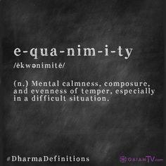 Equanimity- mental calmness