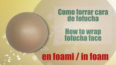 Como forrar cara fofucha - how to wrap fofucha face