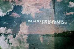 but you're so beautiful.