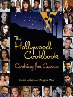 The Hollywood Cookbook: Cooking for Causes by Jackie Zabel et al., http://www.amazon.com/dp/1596370831/ref=cm_sw_r_pi_dp_dgGRtb0VQBHVJ