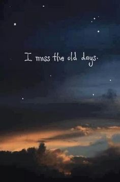 I Miss The Old Days miss you i miss you sad quote sad quotes i miss you quotes Miss The Old Days, The Good Old Days, Missing Childhood Quotes, Missing School Days Quotes, Quotes About Missing Friends, Missing Family, Tu Me Manques, I Missed, Quote Of The Day