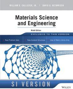 Materials science and engineering / William Callister, Jr., David G. Rethwisch