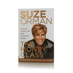 The Money Class: Learn to Create Your New American Dream Book by Suze Orman