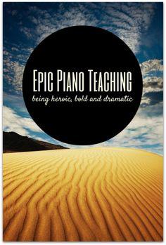 Epic piano teaching - what will make your studio epic? | www.teachpianotoday.com #piano #pianoteaching #pianostudent #pianostudio