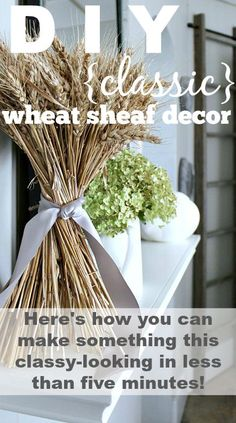 This classic wheat sheaf fall decor is so easy to make for yourself once you know how to do it!