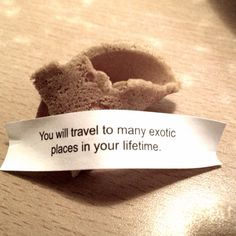 You will travel to many exotic places in your lifetime.