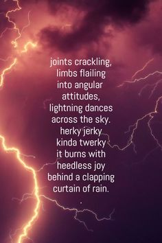 A wild, crackling lightning dance. Rain Poems, Rain Quotes, Book Quotes, Rain And Thunderstorms, Hd Cool Wallpapers, Free Verse, Short Poems, Dancing In The Rain, Rain Drops