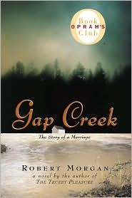 Gap Creek - such a great book! I loved the transformation and resilience of the characters.  Highly recommend it.