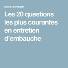 Les 20 questions les plus courantes en entretien d'embauche 20 Questions, This Or That Questions, It Cv, Curriculum Vitae, Resume Cv, New Job, Coaching, Management, Business