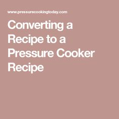 I'm often asked how to convert a recipe into a pressure cooker recipe. So the last time I converted a recipe I took notes, and today I'm sharing my tips. Best Pressure Cooker Recipes, Multi Cooker Recipes, Slow Cooker Pressure Cooker, Using A Pressure Cooker, Instant Pot Pressure Cooker, Pressure Pot, Power Cooker Plus, Fast Cooker, Recipe For Mom