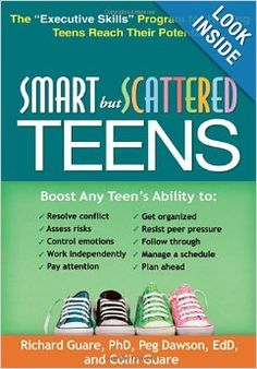 """Smart but Scattered Teens: The """"Executive Skills"""" Program for Helping Teens Reach Their Potential:  Are you the parent of a """"smart but scattered"""" teen, now you have an alternative to micromanaging. This guide provides a science-based program for promoting teens' independence by building their executive skills--the fundamental brain-based abilities needed to get organized, stay focused, and control impulses and emotions"""