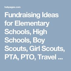 Fundraising Ideas for Elementary Schools, High Schools, Boy Scouts, Girl Scouts, PTA, PTO, Travel Teams