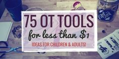 We rounded up 75 #occupationaltherapy tools for under $1. Work with adults? Get dozens of ideas here.