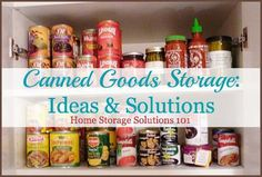 Lots of real life examples of canned goods storage and organization for your pantry or cupboard {on Home Storage Solutions 101}