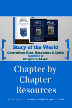 Story of the World: Volume Curriculum Plan, Resources and Links (Chapters – Living Loving Learning As We Go My Father's World, Story Of The World, School Age Activities, Book Activities, School Resources, Library Organization, Curriculum Planning, Lesson Planning, Book Binder