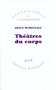 Théâtres du corps - Connaissance de l'Inconscient - GALLIMARD - Site Gallimard