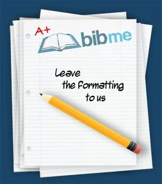 Welcome to BibMe! The fully automatic bibliography maker that auto-fills. It's the easiest way to build a works cited page. And it's free.
