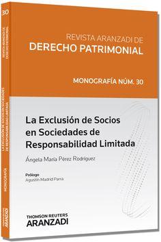 Pérez Rodríguez, Ángela María La exclusión de socios en sociedades de responsabilidad limitada. Aranzadi, 2013