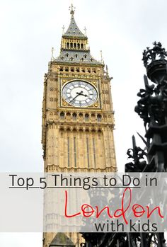 Top 5 Things to Do in London with Kids #familytravel #london