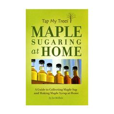 The ultimate guide for the maple sugaring hobbyist. This guide will walk you through each step of the process, from identifying your maple trees to boiling the sap into maple syrup, and everything in
