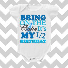 Bring on the Cake It's my 1/2 ( half ) Birthday Baby Boy Bodysuit by Simply Chic Baby on Etsy, $14.95