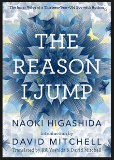 "The Reason I Jump: The Inner Voice of a Thirteen-Year-Old Boy with Autism by Naoki Higashida. ""Books on Tap"" meets at The Sitting Duck Tavern (Stratford, CT) on Socialize & grab a bite to eat at and then chat about the book at Autistic Children, Children With Autism, Autistic People, Good Books, Books To Read, My Books, This Is A Book, The Book, Small Book"