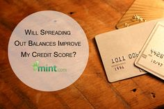Have you considered spreading out your debt to improve your credit scores? Read this first! :: Mint.com/blog