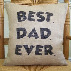 Best Dad Ever pillow, Father's day gift, Gift for Dad, Stenciled pillow, Burlap Pillow, FREE SHIPPING!