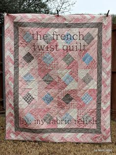 my fabric relish: the french twist quilt