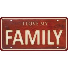 Placa-Decorativa-15x30cm-I-Love-my-Family-LPD-073---Litocart Vintage Signs, Retro Vintage, Love My Family, My Love, License Plate Art, Dinner Room, Love Words, E Design, Wall Collage
