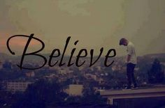 I have been believing that I will meet him but I know I never will. But he told me to believe and never say never so I will keep believing and never stop.