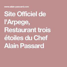 Site Officiel de l& Restaurant trois étoiles du Chef Alain Passard Site Officiel, Le Site, Vegetarian, Eat, Michelin Star, Tabletop, Food, Restaurants, Wanderlust