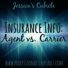 Insurance Info: Agent vs. Carrier -- Do you know the difference between you insurance agent and your insurance company?