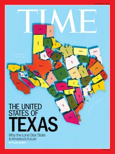10 Reasons Texas Is Our Future - Cover of TIME Magazine - It's big. It's hot. It's cheap. And, according to Tyler Cowen, it's where America's 'New Cowboys' are blazing a path for the nation to follow