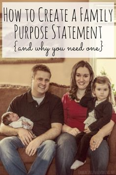 How to create a family purpose statement and why you need one.