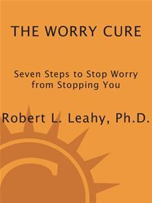 The Worry Cure by Robert L. Leahy, Ph.D. Get this eBook on #Kobo: http://www.kobobooks.com/ebook/The-Worry-Cure/book-_Z7wt6slskyEoduAUDzODw/page1.html
