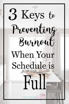 Preventing Burn Out When Your Schedule Is Full | Flourishing Today