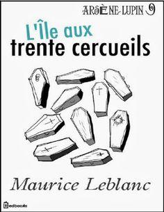 L'île aux trente cercueils Maurice Leblanc