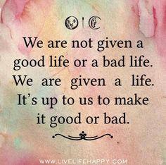 That's life...
