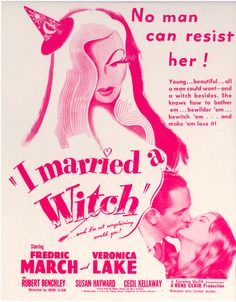 I Married a Witch ad  One of my husbands favorite movies!!! Show it on TCM every October.