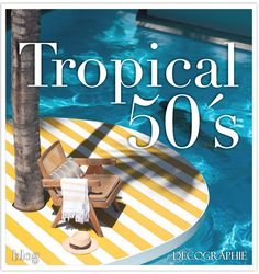Tropical 50´s Tropical, The Past, Blog
