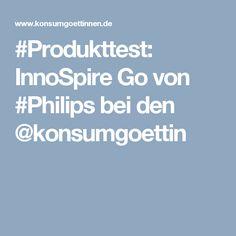 #Produkttest: InnoSpire Go von #Philips bei den @konsumgoettin