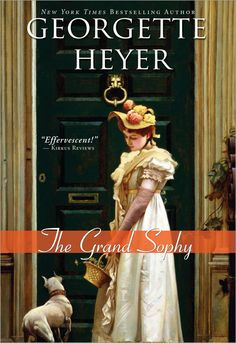 The Grand Sophy by Georgette Heyer. When I try to figure out a favorite Heyer book, this one is always on my list - I just can't ever narrow it down to just one favorite.
