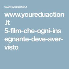 www.youreduaction.it 5-film-che-ogni-insegnante-deve-aver-visto