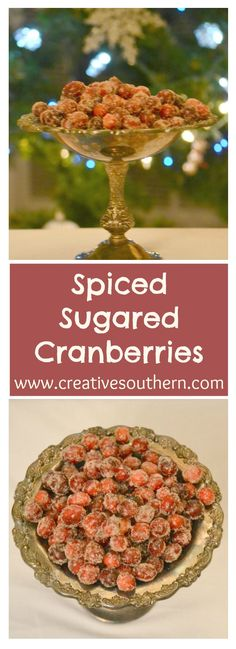 spiced sugared cranberries a simply beautiful recipe to serve during the holiday.  www.creativesouthernhome.com