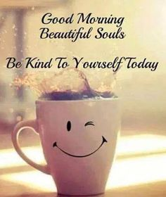 Good morning beautiful souls happy Saturday be kind to yourself today - funny Saturday quotes Saturday Morning Quotes, Saturday Humor, Morning Love Quotes, Good Morning Inspirational Quotes, Weekend Quotes, Good Morning Greetings, Good Morning Good Night, Night Quotes, Good Morning Wishes