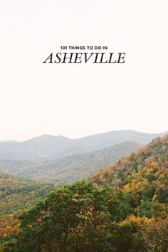 Asheville Bucket List - 101 Things to Do in Asheville NC // localadventurer.com