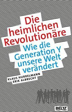 Die heimlichen Revolutionäre von Klaus Hurrelmann, http://www.amazon.de/dp/B00KOE2AQE/ref=cm_sw_r_pi_dp_XzAdub03Z37VG